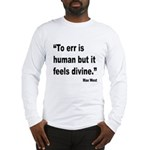 Mae West To Err Divine Quote Long Sleeve T-Shirt