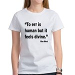 Mae West To Err Divine Quote (Front) Women's T-Shi