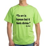 Mae West To Err Divine Quote Green T-Shirt