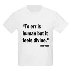 Mae West To Err Divine Quote (Front) T-Shirt