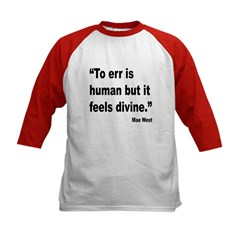 Mae West To Err Divine Quote (Front) Tee