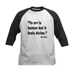 Mae West To Err Divine Quote Kids Baseball Jersey