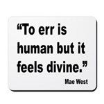 Mae West To Err Divine Quote Mousepad