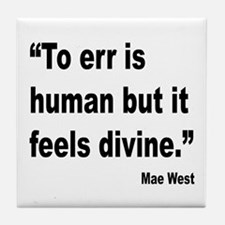 Mae West To Err Divine Quote Tile Coaster