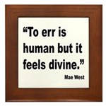 Mae West To Err Divine Quote Framed Tile