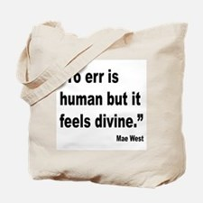Mae West To Err Divine Quote Tote Bag