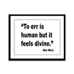 Mae West To Err Divine Quote Framed Panel Print