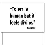 Mae West To Err Divine Quote Yard Sign