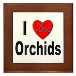 I Love Orchids Framed Tile