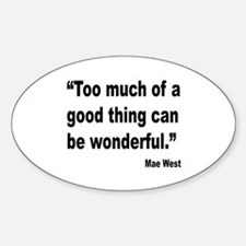Mae West Good Thing Quote Oval Decal