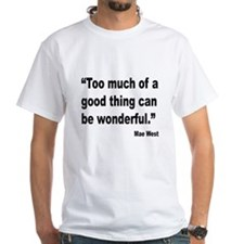 Mae West Good Thing Quote Shirt