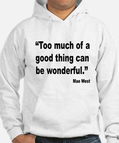 Mae West Good Thing Quote Hoodie