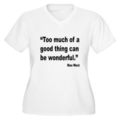 Mae West Good Thing Quote T-Shirt