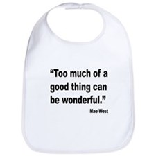 Mae West Good Thing Quote Bib