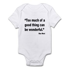 Mae West Good Thing Quote Infant Bodysuit