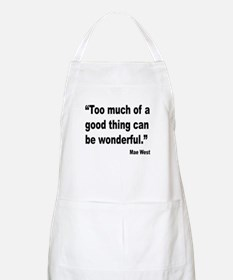 Mae West Good Thing Quote BBQ Apron