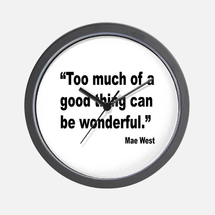 Mae West Good Thing Quote Wall Clock