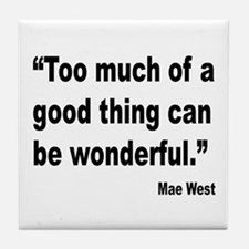 Mae West Good Thing Quote Tile Coaster