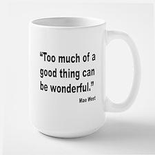 Mae West Good Thing Quote Mug