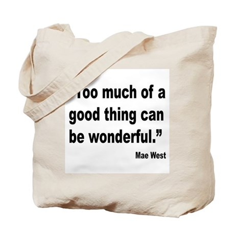 Mae West Good Thing Quote Tote Bag