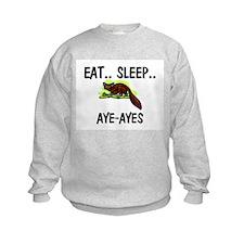 Eat ... Sleep ... AYE-AYES Sweatshirt