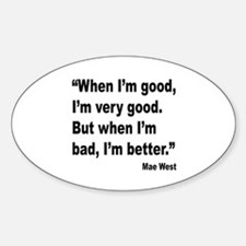 Mae West Better Bad Quote Oval Decal