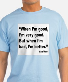 Mae West Better Bad Quote T-Shirt