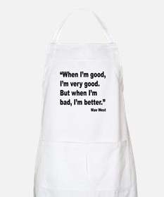 Mae West Better Bad Quote BBQ Apron