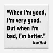 Mae West Better Bad Quote Tile Coaster