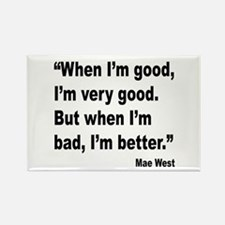 Mae West Better Bad Quote Rectangle Magnet