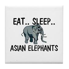 Eat ... Sleep ... ASIAN ELEPHANTS Tile Coaster