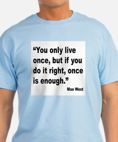 Mae West Live Right Quote T-Shirt