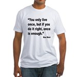 Mae West Live Right Quote Fitted T-Shirt