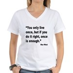Mae West Live Right Quote (Front) Women's V-Neck T