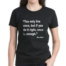 Mae West Live Right Quote (Front) Tee
