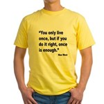 Mae West Live Right Quote (Front) Yellow T-Shirt