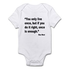 Mae West Live Right Quote Infant Bodysuit
