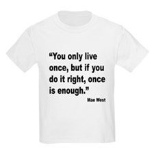 Mae West Live Right Quote (Front) T-Shirt