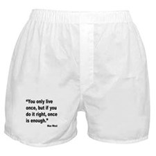 Mae West Live Right Quote Boxer Shorts