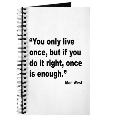 Mae West Live Right Quote Journal