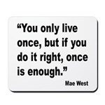 Mae West Live Right Quote Mousepad