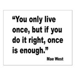 Mae West Live Right Quote Small Poster
