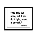Mae West Live Right Quote Framed Panel Print