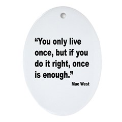 Mae West Live Right Quote Oval Ornament