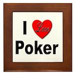 I Love Poker Framed Tile