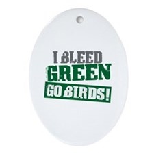 I Bleed Green (Philly) Oval Ornament