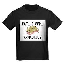 Eat ... Sleep ... ARMADILLOS T