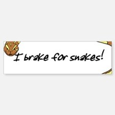 I Brake for Snakes Bumper Bumper Bumper Sticker
