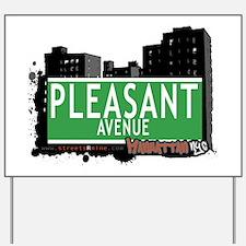 PLEASANT AVENUE, MANHATTAN, NYC Yard Sign