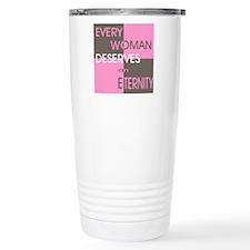 Every Woman Deserves an Etern Travel Mug
